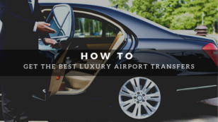 How to Get the Best Luxury Airport Transfers